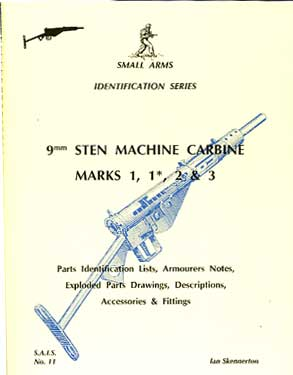 9mm Sten Machine Carbine Marks 1, 1* , 2 & 3  (SAID No11) OUT OF PRINT