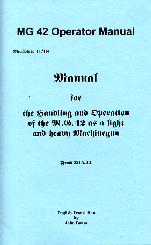 Merkblatt 41/18 MG42 Operators Manual 1944