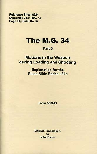 MG34 Slide Presentation Part 3 Training Notes; Motions in the Weapon During Loading & Shooting